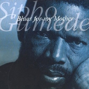 Sipho Gumede - Blues For My Mother (Digitally Remastered) CD - GRMS 003