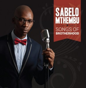 Sabelo Mthembu - Songs Of Brotherhood CD - 700371538057