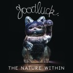 Goodluck - The Nature Within CD - CDCOL8339