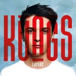 Kungs - Layers CD - 06025 5721907