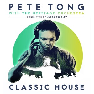 Pete Tong , The Heritage Orchestra & Jules Buckley - Classic House CD - 06025 5713311