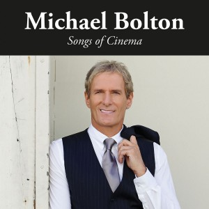 Michael Bolton - Songs of Cinema CD - CDSM678