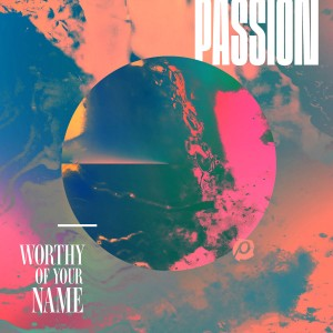 Passion - Worthy Of Your Name CD - 06025 4725022