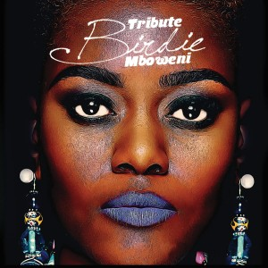 "Tribute ""Birdie"" Mboweni - The Deluxe Edition CD - NRCD 004"