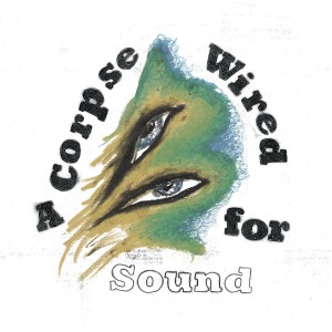 Merchandise - A Corpse Wired For Sound VINYL - CAD3660