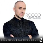 Rocco De Villiers - Beautiful Beautiful Hymns 2 CD - MORFCD 848