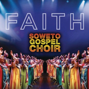 Soweto Gospel Choir - Faith CD - CDRBL 887