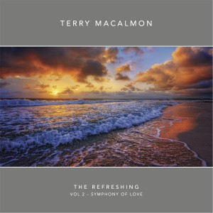 Terry MacAlmon - The Refreshing, Vol. 2 : Symphony of Love CD - 648558959038