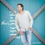Louis Brittz - There's HOPE in Me CD - LBMD107