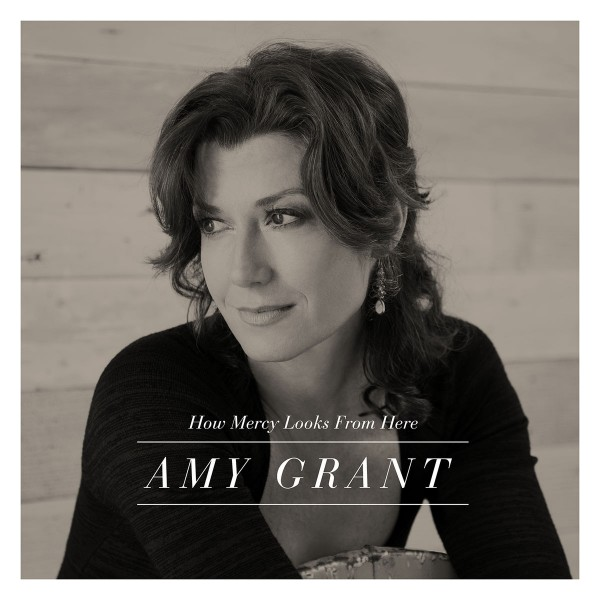 Amy Grant - How Mercy Looks From Here CD - 5099922651822