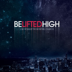 Bethel Music - Be Lifted High CD - 6492419273276