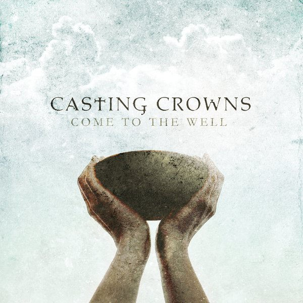 Casting Crowns - Come To The Well CD - BSRCD0234101622