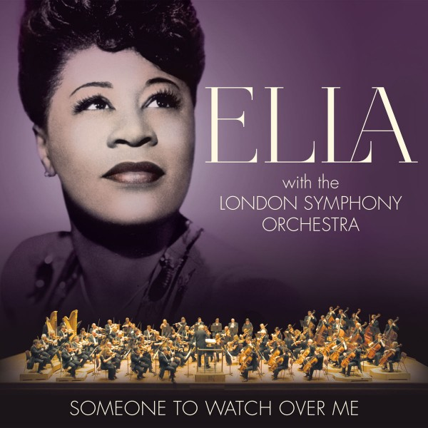 Ella Fitzgerald & London Symphony Orchestra - Someone To Watch Over Me CD - 06025 5782538