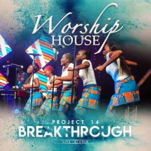 Worship House - Project 14 - Breakthrough CD - WHPCD523
