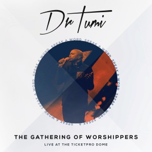 DR. Tumi - The Gathering of Worshippers - Speak a Word (Live At the Ticketpro Dome) CD - CDRBL 900