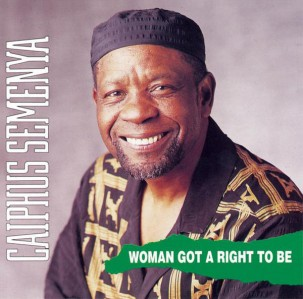 Caiphus Semenya - Woman Got A Right To Be VINYL - 88985481731