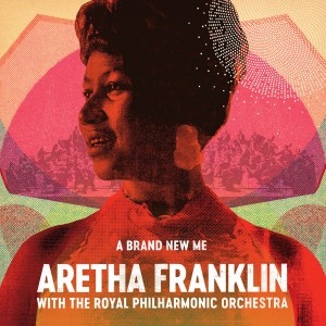 Aretha Franklin With The Royal Philharmonic Orchestra - A Brand New Me VINYL - 8122794236
