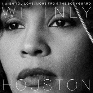 Whitney Houston - I Wish You Love: More From the Bodyguard CD - 88985465142