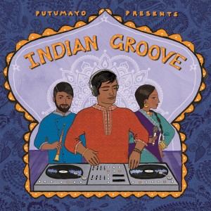 Putumayo Presents Indian Groove CD - PUT368