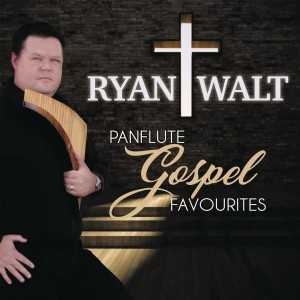 Ryan Walt - Panflute Gospel Favourites CD - CDSEL0292