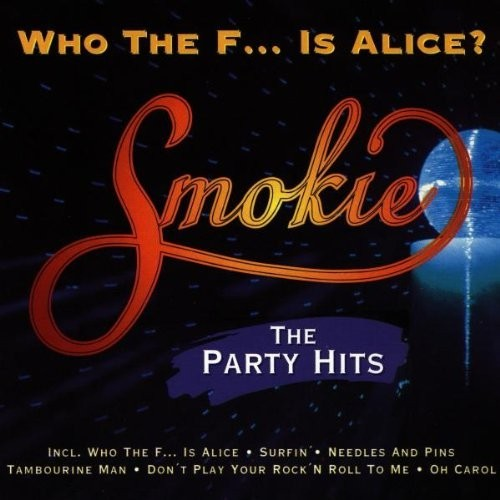 Smokie - Who The F Is Alice - The Party Hits CD - 142.099