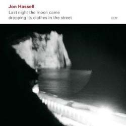 Jon Hassell - Last Night The Moon Came Dropping Its Cl CD - 1792636