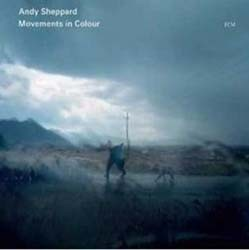 Andy Sheppard - Movements In Colour CD - 1795042
