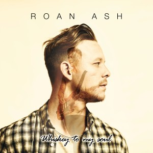 Roan Ash - Whiskey To My Soul CD - IHMCD 024