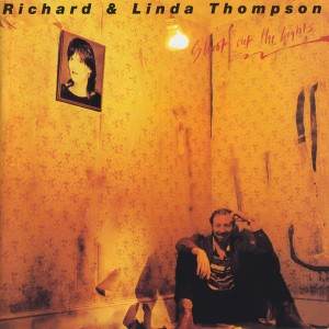 Richard & Linda Thompson - Shoot Out the Lights VINYL - 349786444