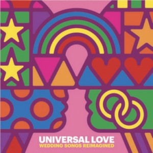 Universal Love - Wedding Songs Reimagined VINYL - 19075818301