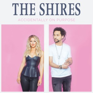 The Shires - Accidentally On Purpose CD - 06025 6741622