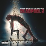 Deadpool 2 (Original Motion Picture Soundtrack) CD - CDCOL7655