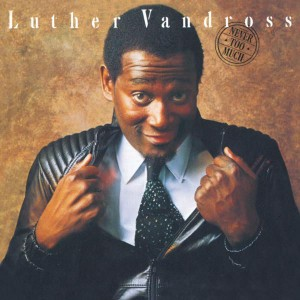 Luther Vandross - Never Too Much VINYL - 88985342901