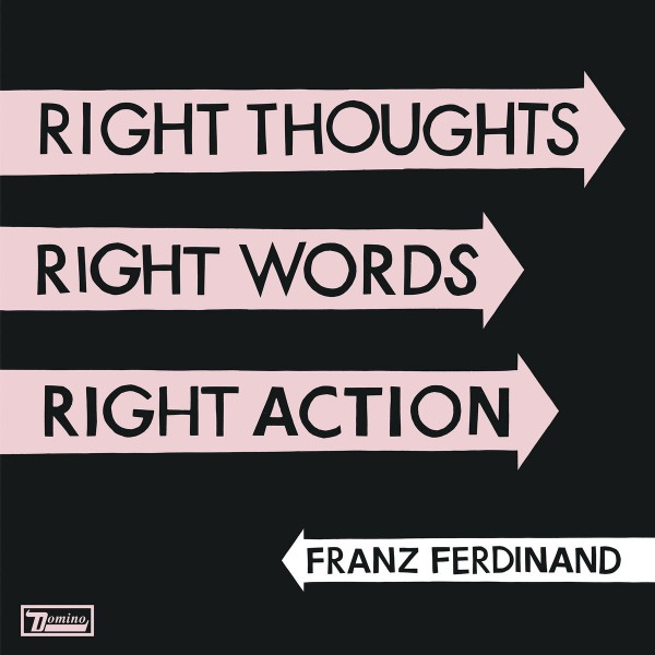 Franz Ferdinand - Right Thoughts, Right Words, Right Action VINYL - WIGLP255