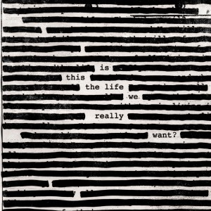 Roger Waters - Is This the Life We Really Want? VINYL - 19075865711