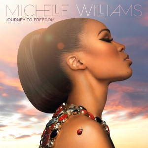 Michelle Williams - Journey To Freedom CD - CAMCD1432121716