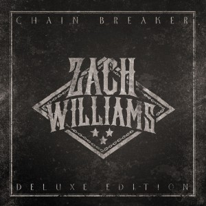 Zach Williams - Chain Breaker (Deluxe Edition) CD - ESCD8306110802