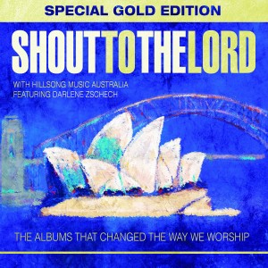 Hillsong - Shout to the Lord (Special Gold Edition) CD+DVD - INTGBX45022