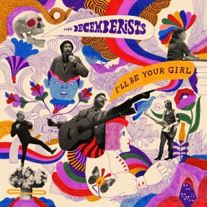 The Decemberists - I'll Be Your Girl VINYL - RTRADLPX 906