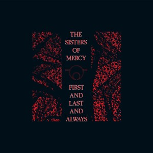 The Sisters of Mercy - First and Last and Always VINYL - 2564612446