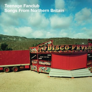 Teenage Fanclub - Songs From Northern Britain (Remastered) VINYL - 19075837041