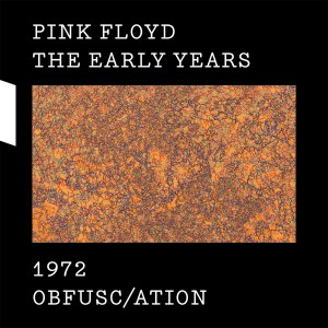 Pink Floyd - 1972 Obfusc/ation CD - 88985384382