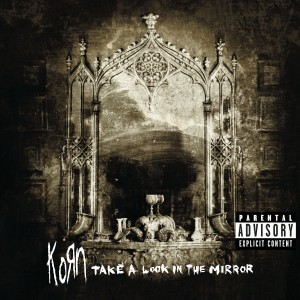 KoRn - Take a Look in the Mirror VINYL - 19075843991