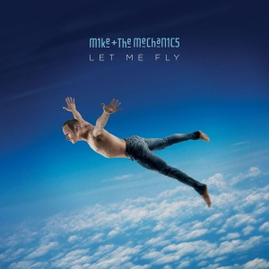 Mike And The Mechanics - Let Me Fly CD - 5053826863