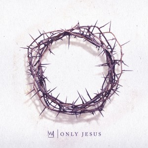 Casting Crowns - Only Jesus CD - BSRCD0234102212