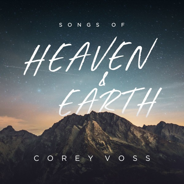 Corey Voss - Songs of Heaven and Earth CD - INTGCD71012