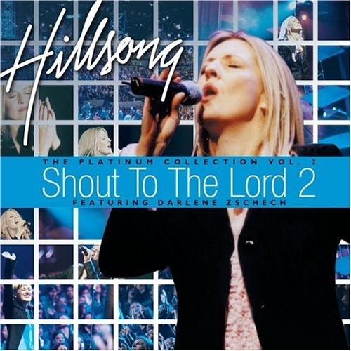 Hillsong Feat. Darlene Zschech - Shout to The Load: The Platinum Collection Vol. 2 CD - WHS/ACD /164C/