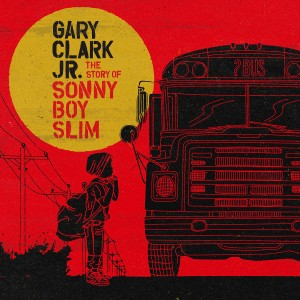Gary Clark Jr. - The Story of Sonny Boy Slim VINYL - 9362492638