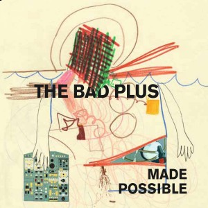 The Bad Plus - Made Possible CD - 06025 3711946