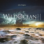 John Hughes - Wild Ocean II (feat. The Mandela Suite) CD+DVD - 2789272